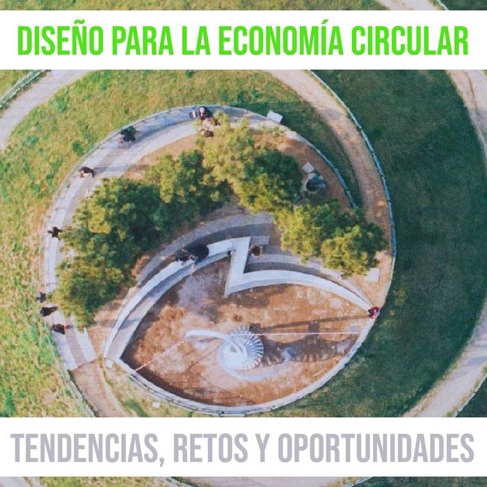 Seminario Diseño para la economía circular: tendencias, retos y oportunidades